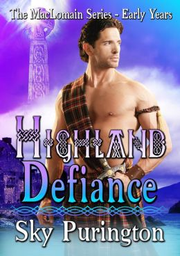 Highland Defiance (The MacLomain Series- Early Years) Book One