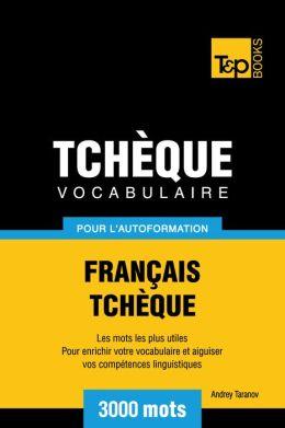 Vocabulaire Français-Tchèque pour l'autoformation: 3000 mots