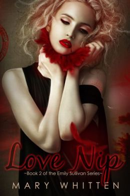 Love Nip (Book 2 of the Emily Sullivan Series)