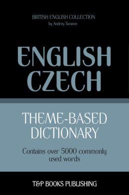 Theme-Based Dictionary: British English-Czech - 5000 words