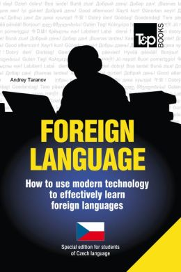 FOREIGN LANGUAGE: How to use modern technology to effectively learn foreign languages - Special edition for students of Czech