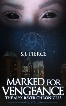 Marked for Vengeance (Book One: The Alyx Rayer Chronicles)