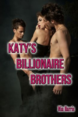 Katy's Billionaire Brothers (Billionaire, MFM Erotica)