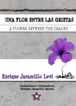 Una flor entre las grietas * A Flower Between the Cracks