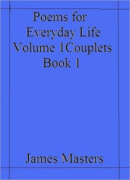 Poems for everyday life Volume 1 book 1