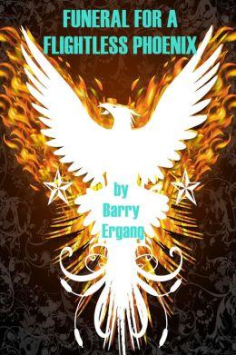 Funeral for a Flightless Phoenix