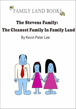 The Stevens Family: The Cleanest Family In Family Land
