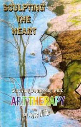 Sculpting the Heart with Art Therapy Basic Counseling eBook #1