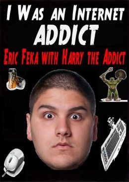 I Was an Internet Addict