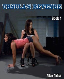 Ursula's Revenge Book 1: A Strong BDSM Novel
