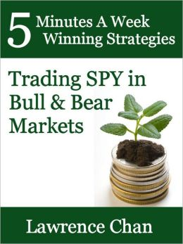 5 Minutes a Week Winning Strategies: Trading SPY in Bull & Bear Market
