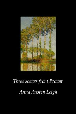 Three Scenes from Proust
