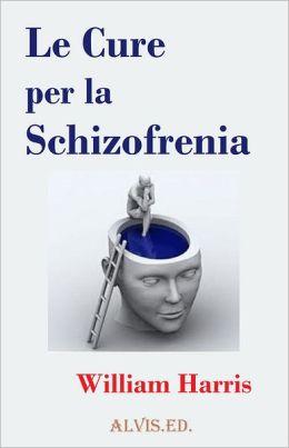 Le Cure per la Schizofrenia