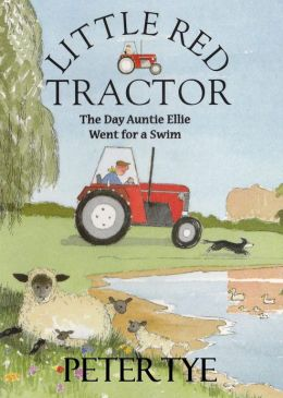 Little Red Tractor: The Day Auntie Ellie Went for a Swim