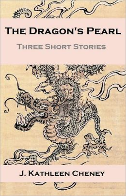 The Dragon's Pearl: Three Short Stories