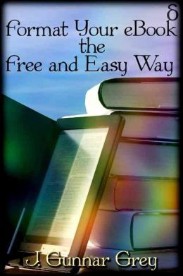 Format Your eBook the Free and Easy Way