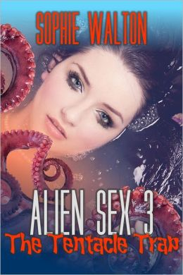 Alien Sex 3 The Tentacle Trap