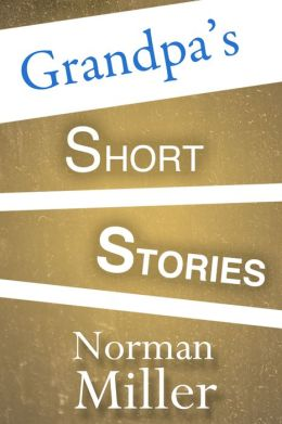 Grandpa's Short Stories