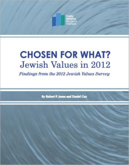 Chosen for What? Jewish Values in 2012: Findings from the 2012 Jewish Values Survey