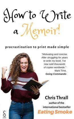 How to Write a Memoir: procrastination to print made simple