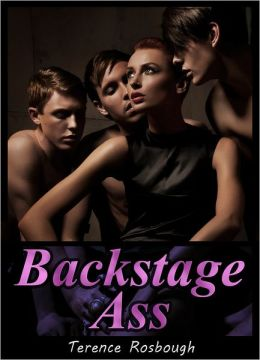 Backstage Ass (M/M/M/M/f menage erotica)