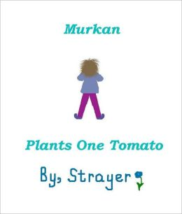 Murkan Plants One Tomato