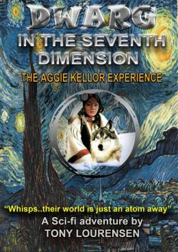 Dwarg in the Seventh Dimension: The Aggie Kellor Experience