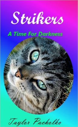 Strikers Book One: A Time For Darkness