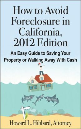 How to Avoid Foreclosure in California, 2012 Edition