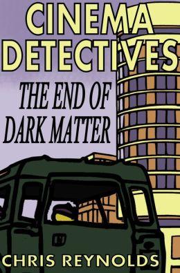 Cinema Detectives: The End of Dark Matter