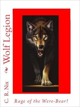 Wolf Legion- The Rage of the Were-Bear