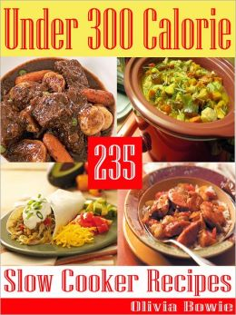 Under 300 Calorie 235 Slow Cooker Recipes