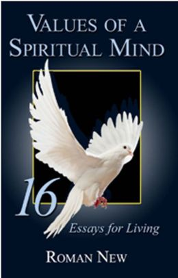 Values of a Spiritual Mind: 16 Essays for Living