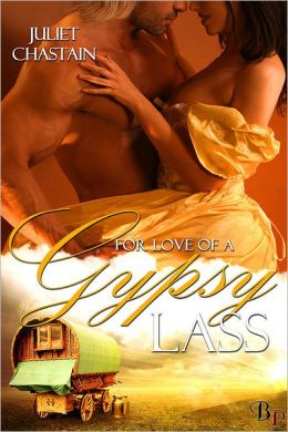 For Love of a Gypsy Lass: Gypsy Lovers, Book 2