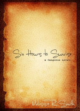 Six Hours to Sunrise (Sanguine Series #1)
