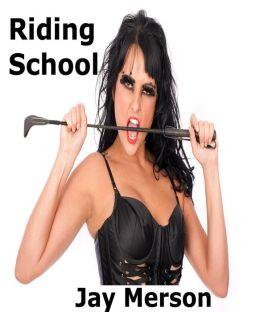 Riding School (Fem-Dom erotica)