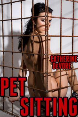 Pet Sitting (BDSM Erotica)