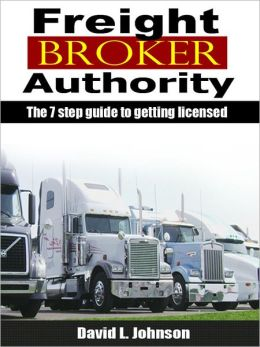 7 Step Guide to Truck Freight Broker License for Transportation Broker Authority