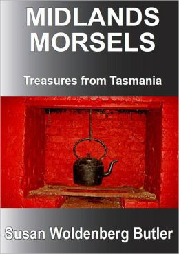 Midlands Morsels, Treasures from Tasmania