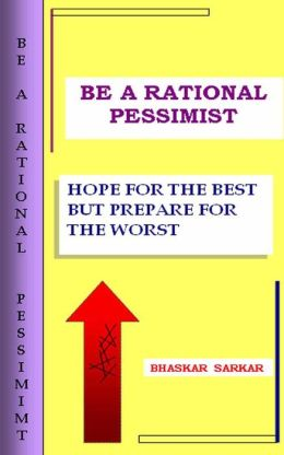 Be A Rational Pessimist