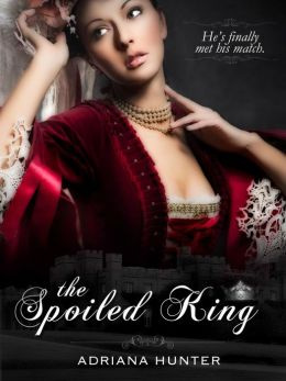 The Spoiled King (Throne Of Pleasure: Book One) - Erotic Romance