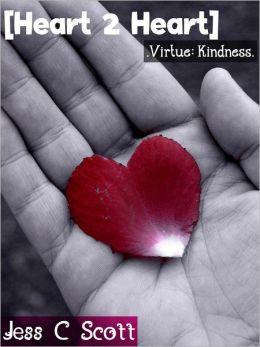 Heart 2 Heart (Virtue: Kindness)