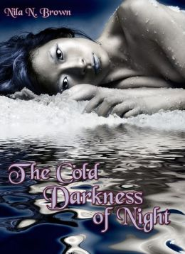 The Cold Darkness of Night