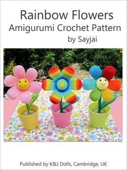 Crochet Amigurumi Flowers : Rainbow Flowers Amigurumi Crochet Pattern by Sayjai ...
