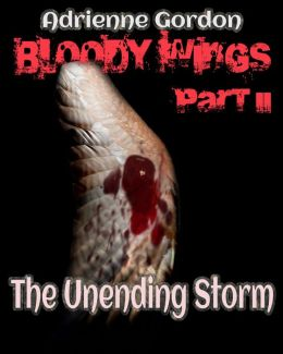 Bloody Wings Part II: The Unending Storm