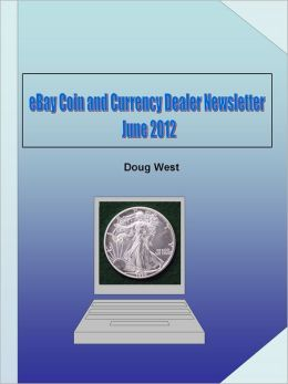 eBay Coin and Currency Dealer Newsletter: June 2012