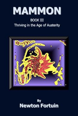 Mammon III: Thriving in the Age of Austerity