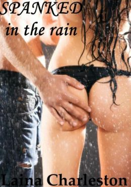 Spanked in the Rain