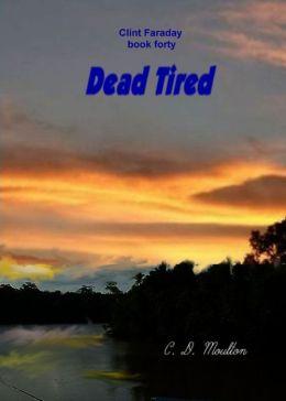 Clint Faraday 40: Dead Tired