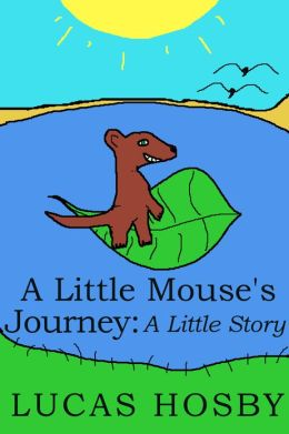 A Little Mouse's Journey: A Little Story (Free Sample Story)